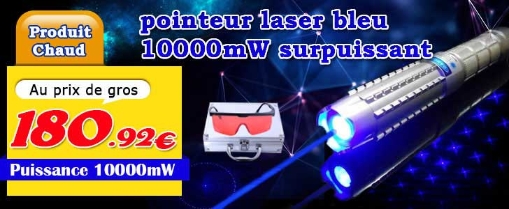 Acheter laser bleu 10000mw puissant